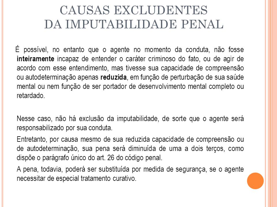 CAUSAS EXCLUDENTES DA IMPUTABILIDADE PENAL