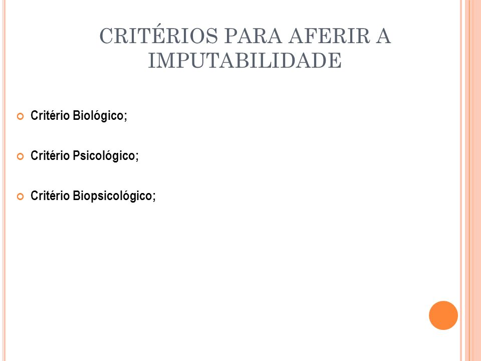 CRITÉRIOS PARA AFERIR A IMPUTABILIDADE