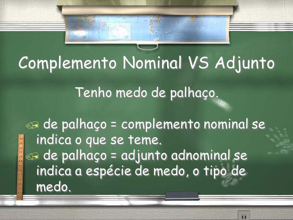 Complemento Nominal VS Adjunto