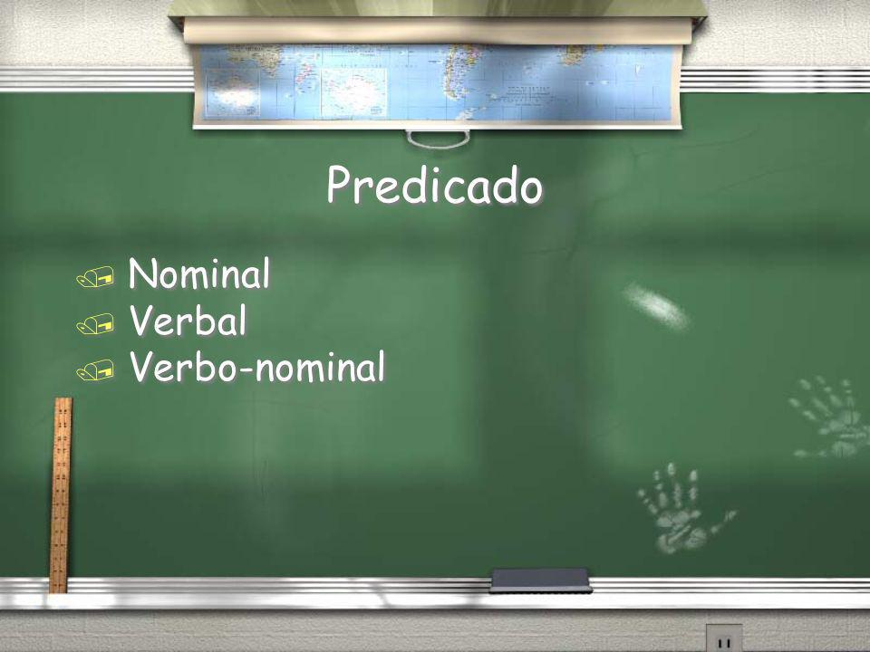 Predicado Nominal Verbal Verbo-nominal