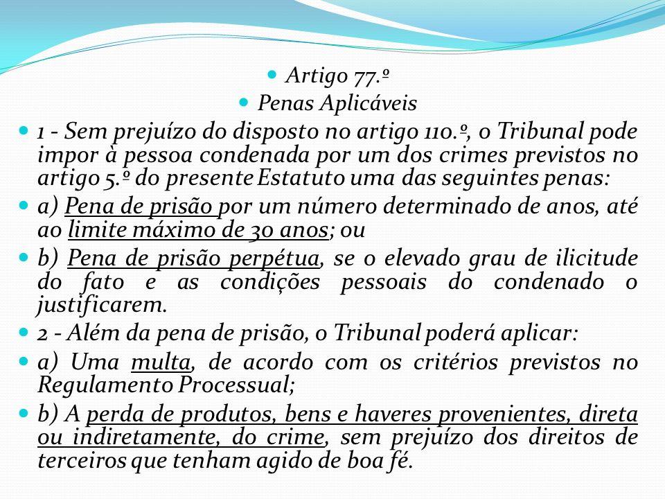 2 - Além da pena de prisão, o Tribunal poderá aplicar: