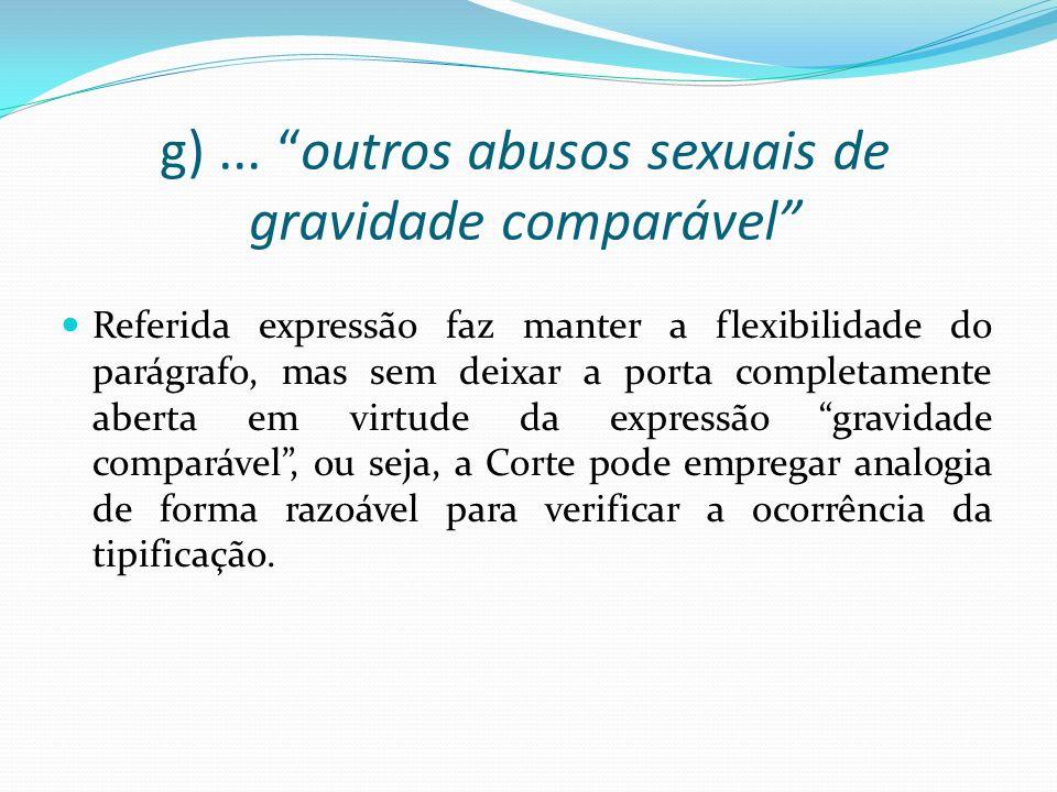 g) ... outros abusos sexuais de gravidade comparável