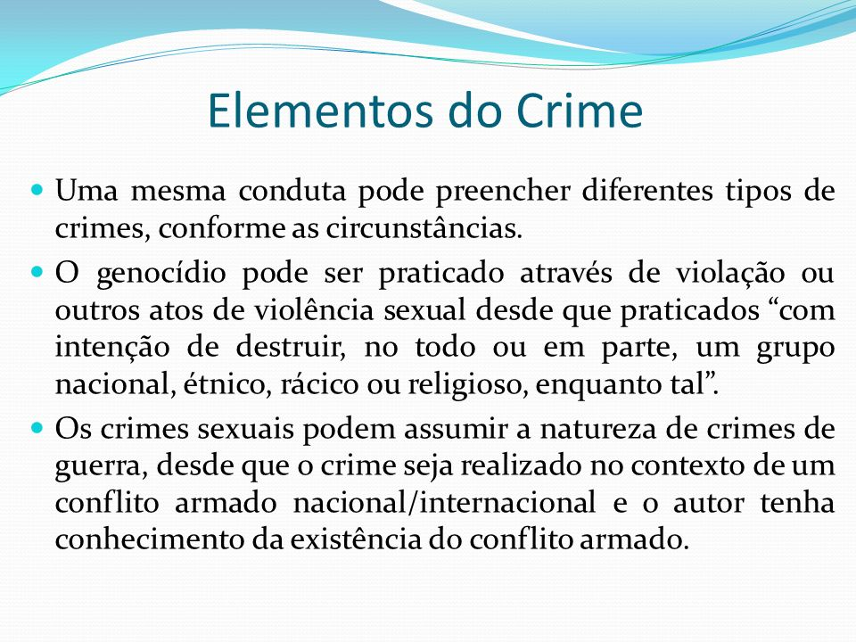 Elementos do Crime Uma mesma conduta pode preencher diferentes tipos de crimes, conforme as circunstâncias.