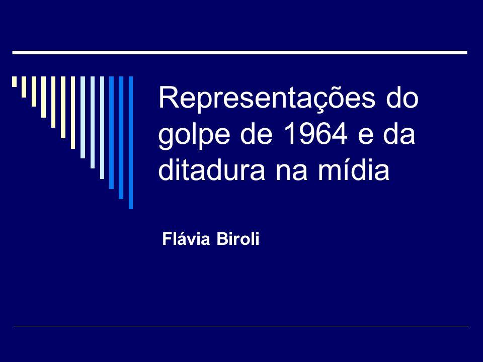Representações do golpe de 1964 e da ditadura na mídia