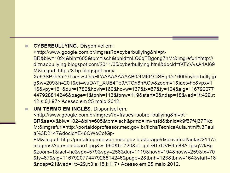 CYBERBULLYING. Disponível em: <http://www. google. com. br/imgres