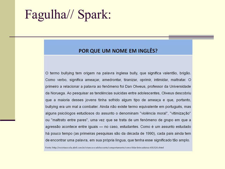 Fagulha// Spark:
