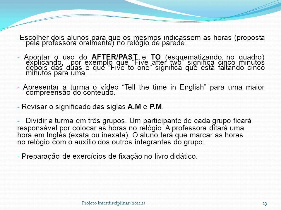 - Revisar o significado das siglas A.M e P.M.