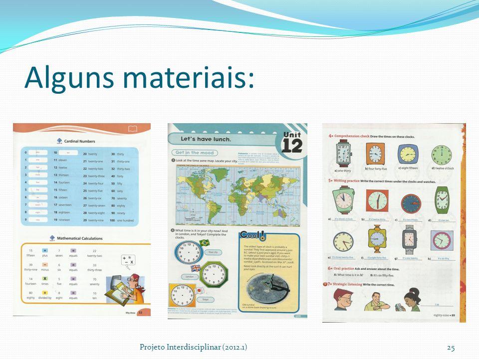 Alguns materiais: Projeto Interdisciplinar (2012.1)