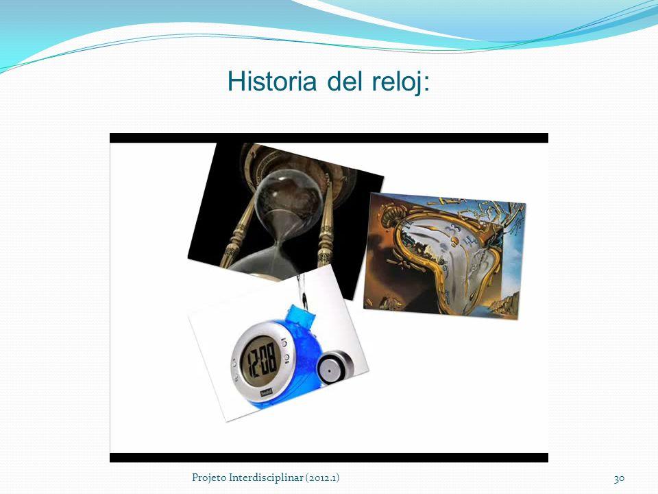 Historia del reloj: Projeto Interdisciplinar (2012.1)