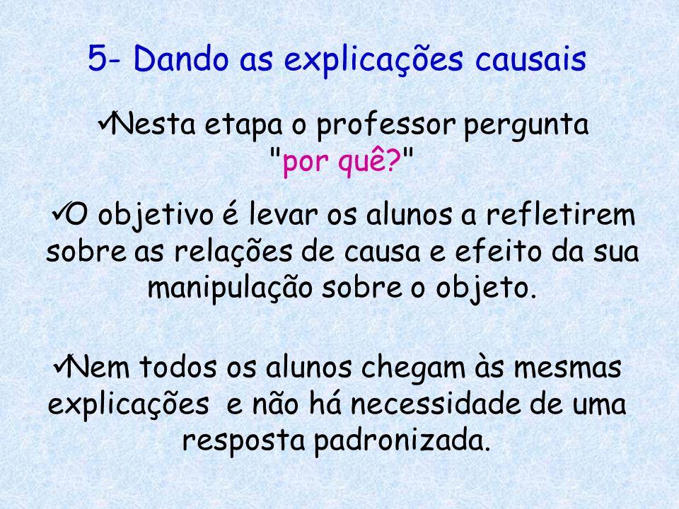 5- Dando as explicações causais