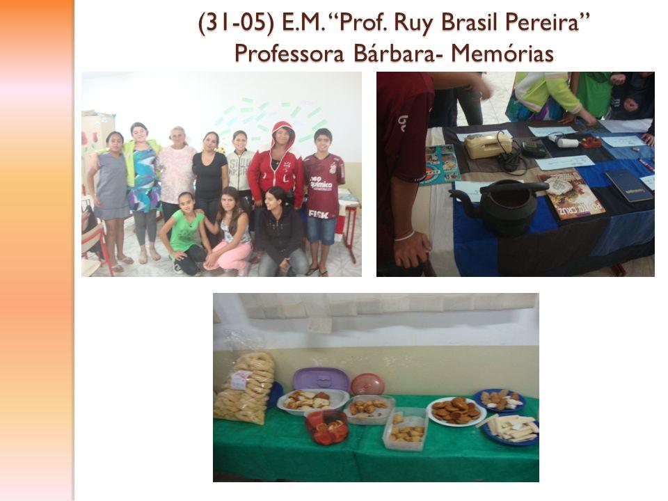 (31-05) E.M. Prof. Ruy Brasil Pereira Professora Bárbara- Memórias