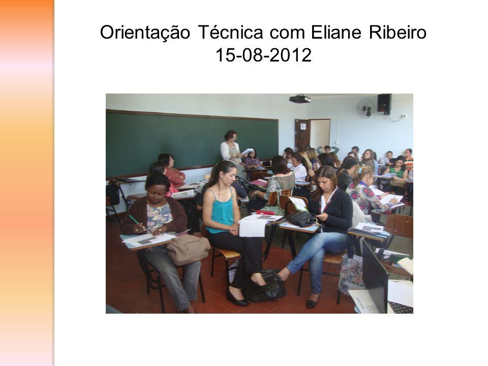 Orientação Técnica com Eliane Ribeiro 15-08-2012