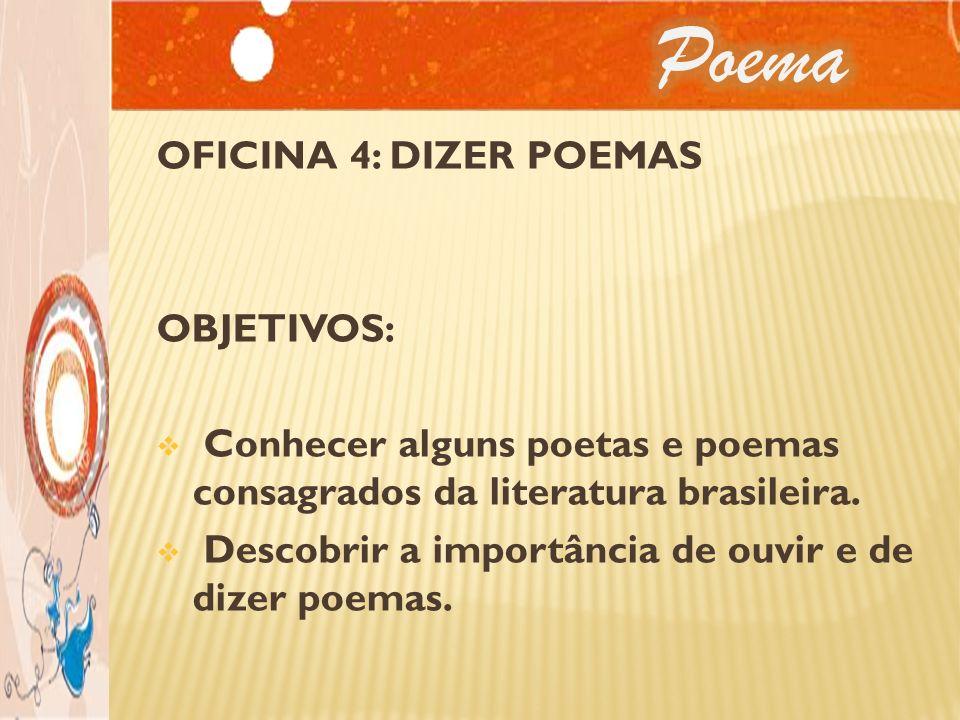 Poema OFICINA 4: DIZER POEMAS OBJETIVOS: