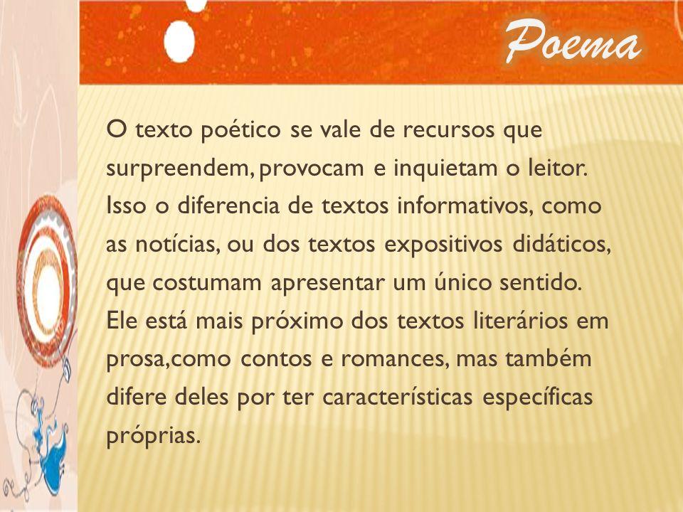Poema O texto poético se vale de recursos que