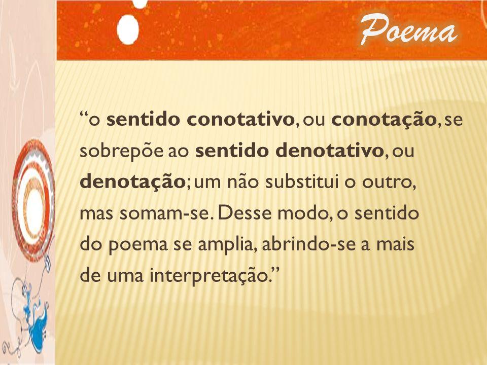 Poema o sentido conotativo, ou conotação, se