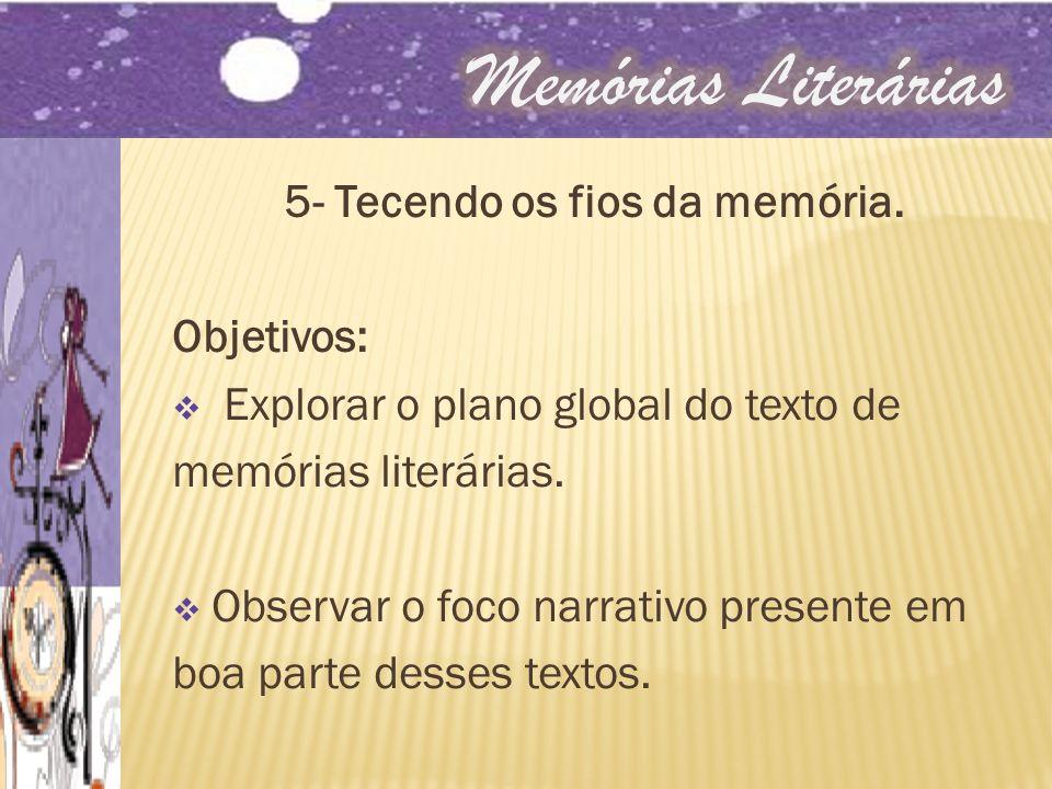 5- Tecendo os fios da memória.