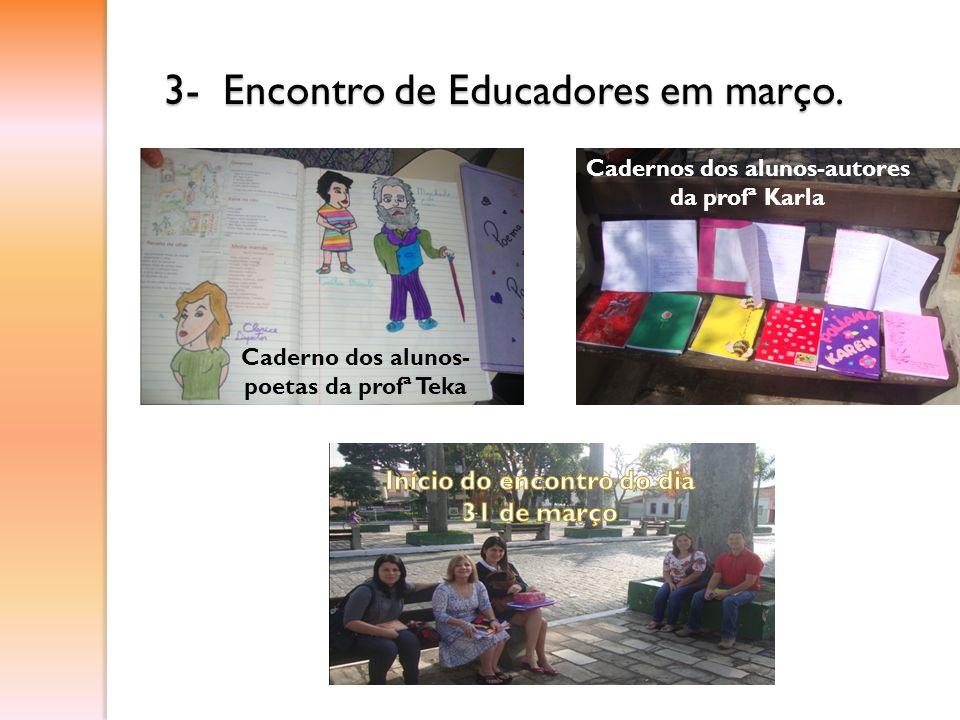 3- Encontro de Educadores em março.