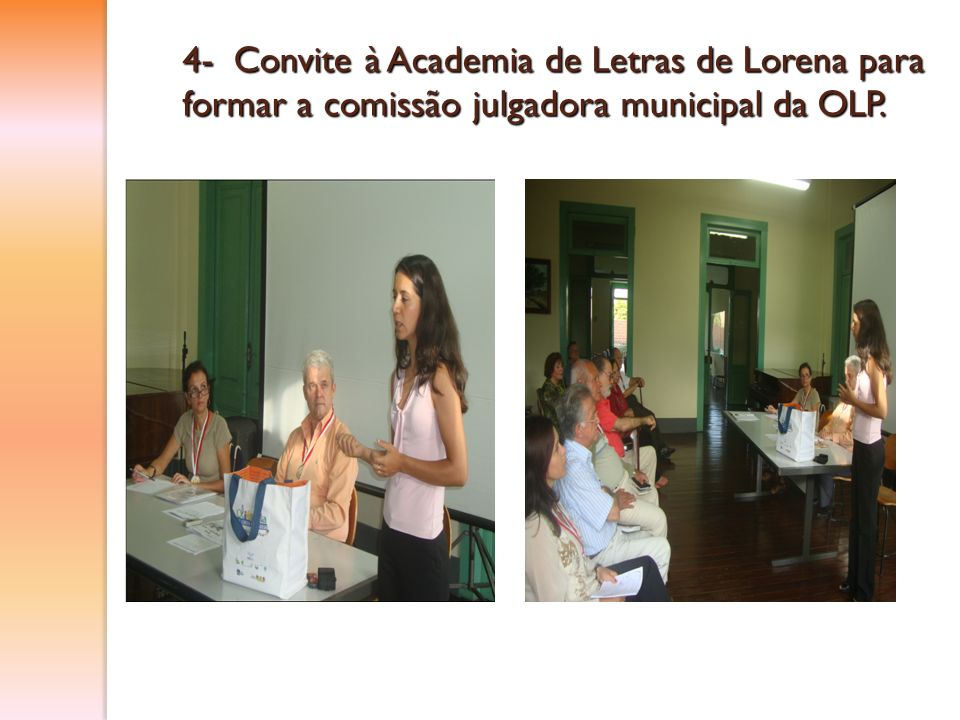 4- Convite à Academia de Letras de Lorena para formar a comissão julgadora municipal da OLP.