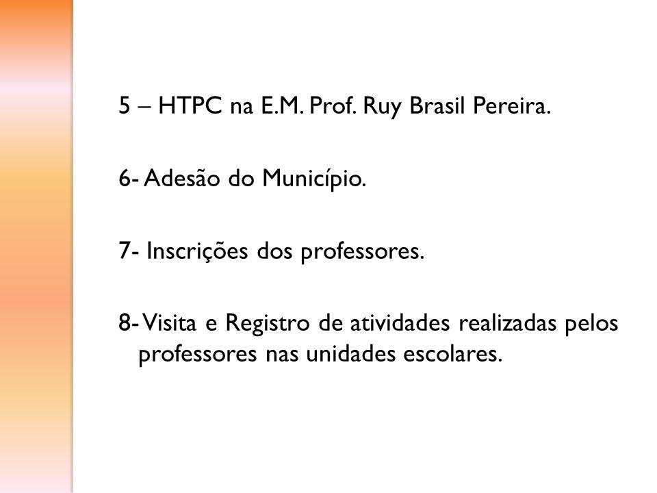 5 – HTPC na E. M. Prof. Ruy Brasil Pereira. 6- Adesão do Município