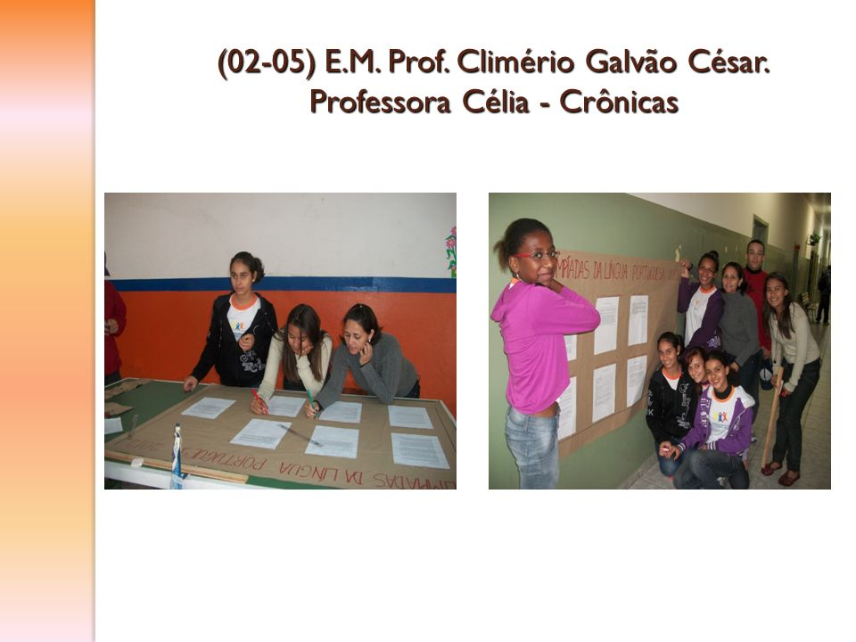 (02-05) E.M. Prof. Climério Galvão César. Professora Célia - Crônicas
