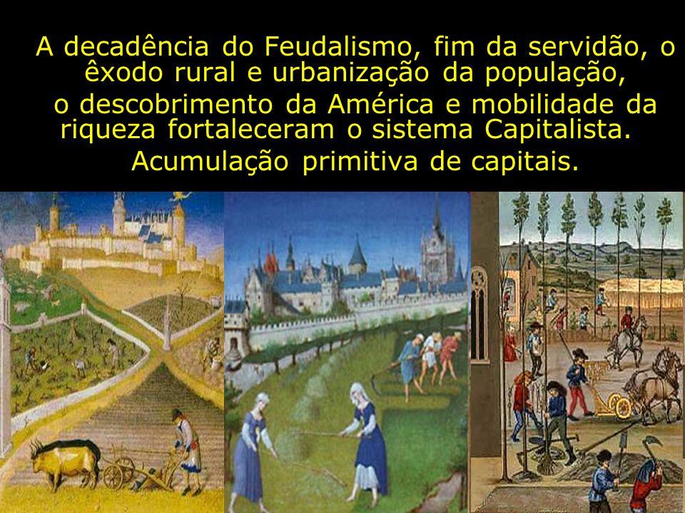 Acumulação primitiva de capitais.