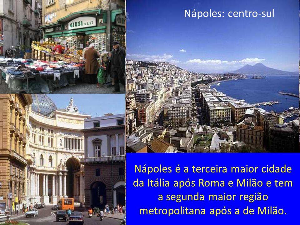 Nápoles: centro-sulNápoles é a terceira maior cidade da Itália após Roma e Milão e tem a segunda maior região metropolitana após a de Milão.