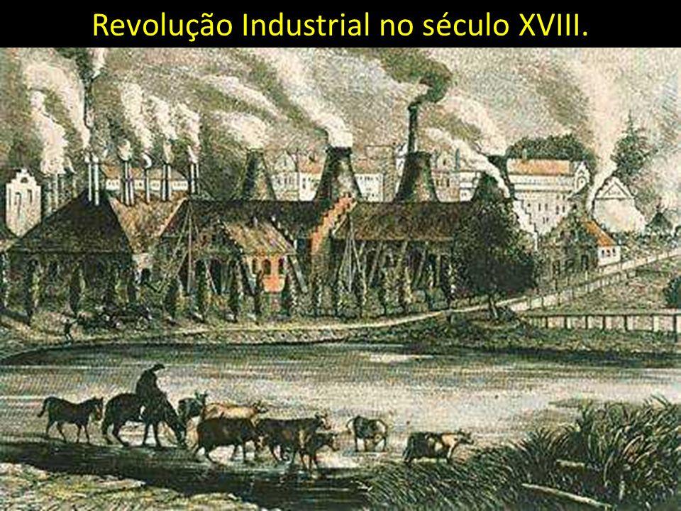 Revolução Industrial no século XVIII.