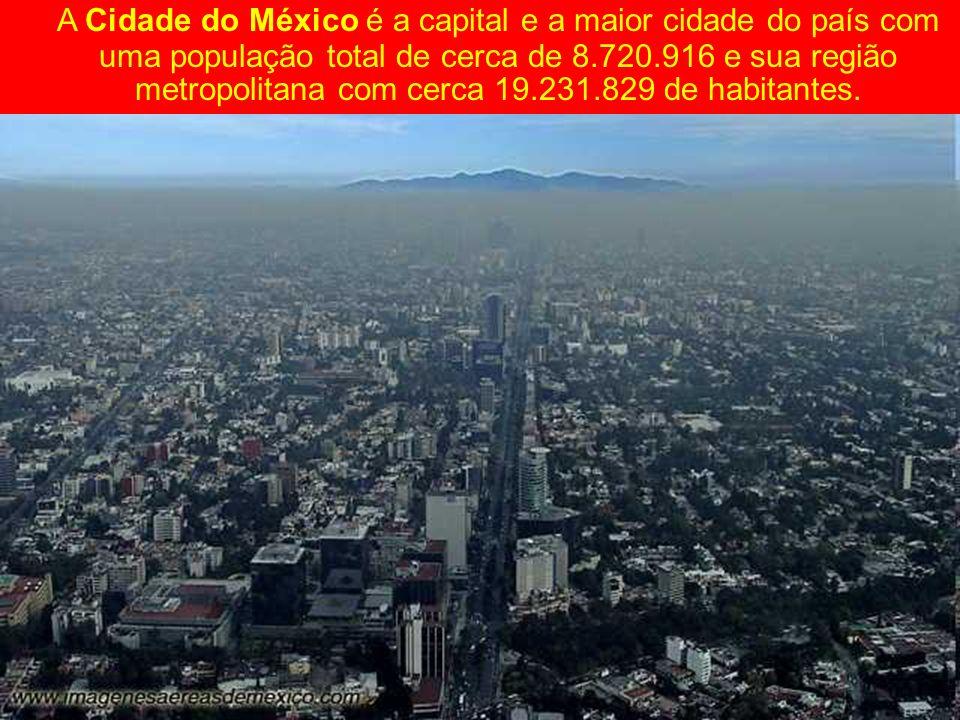 A Cidade do México é a capital e a maior cidade do país com uma população total de cerca de 8.720.916 e sua região metropolitana com cerca 19.231.829 de habitantes.