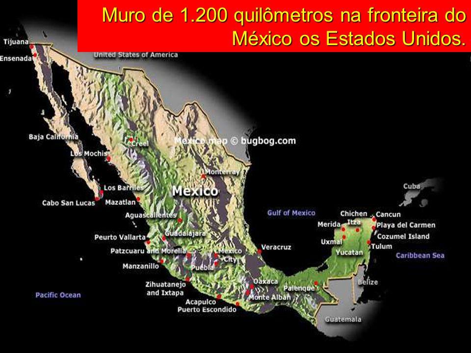 Muro de 1.200 quilômetros na fronteira do México os Estados Unidos.