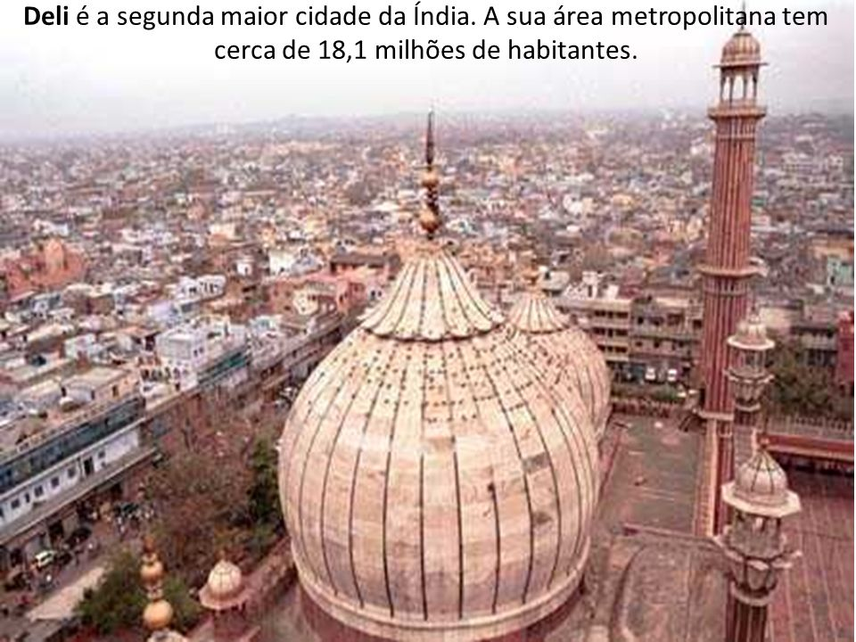 Deli é a segunda maior cidade da Índia