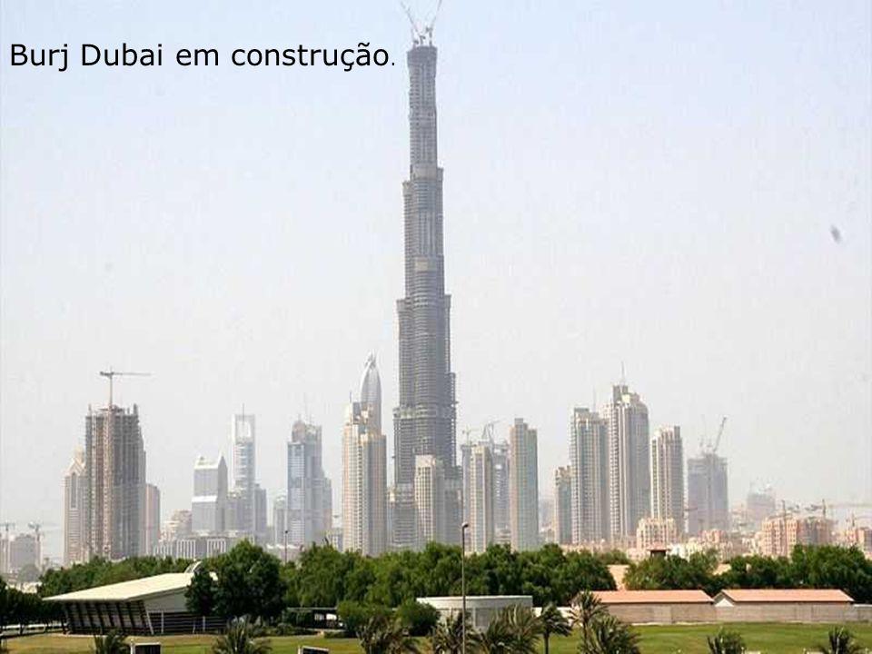 Burj Dubai em construção.