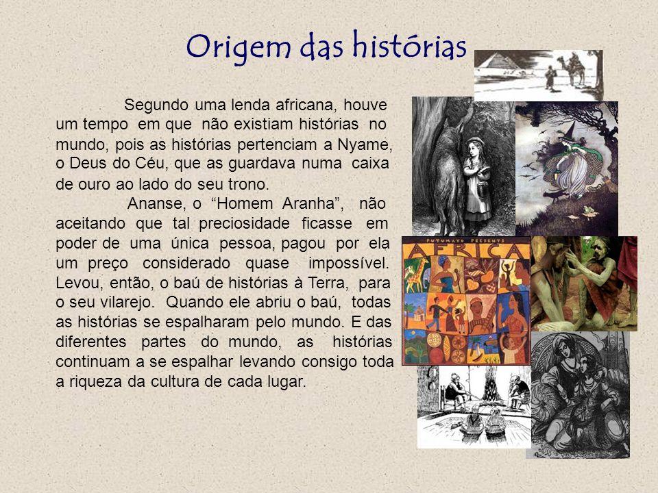 Origem das histórias Segundo uma lenda africana, houve um tempo em que não existiam histórias no.