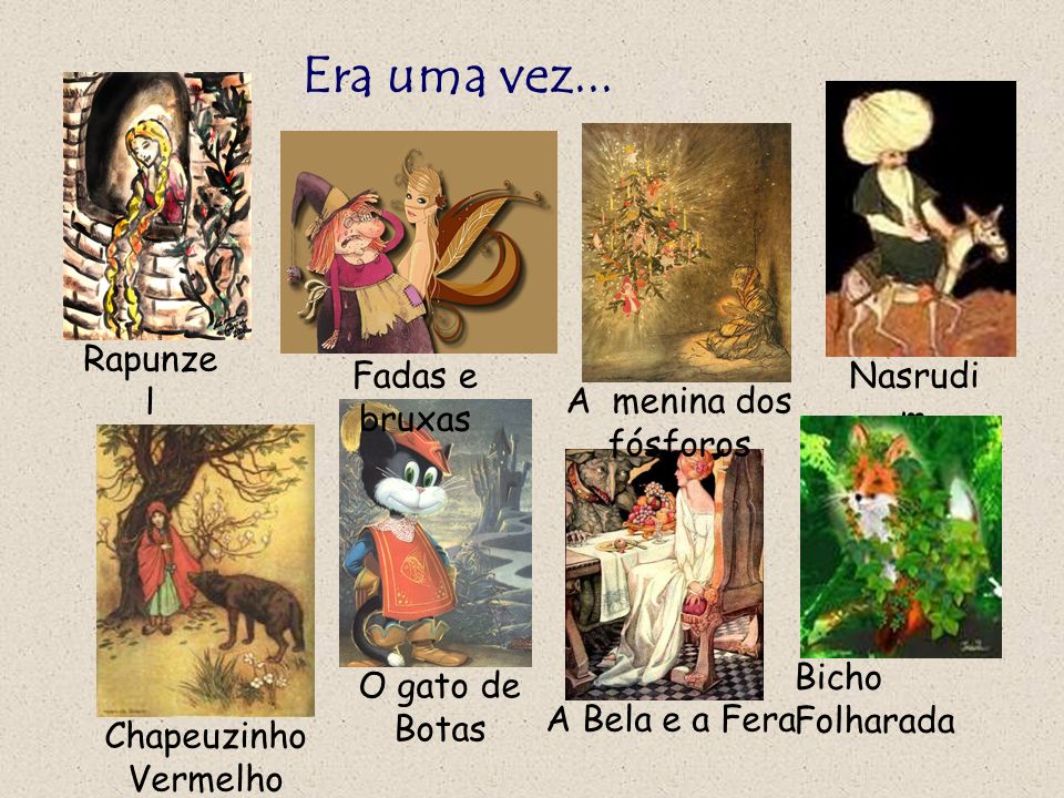Era uma vez... Rapunzel Fadas e bruxas Nasrudim A menina dos fósforos