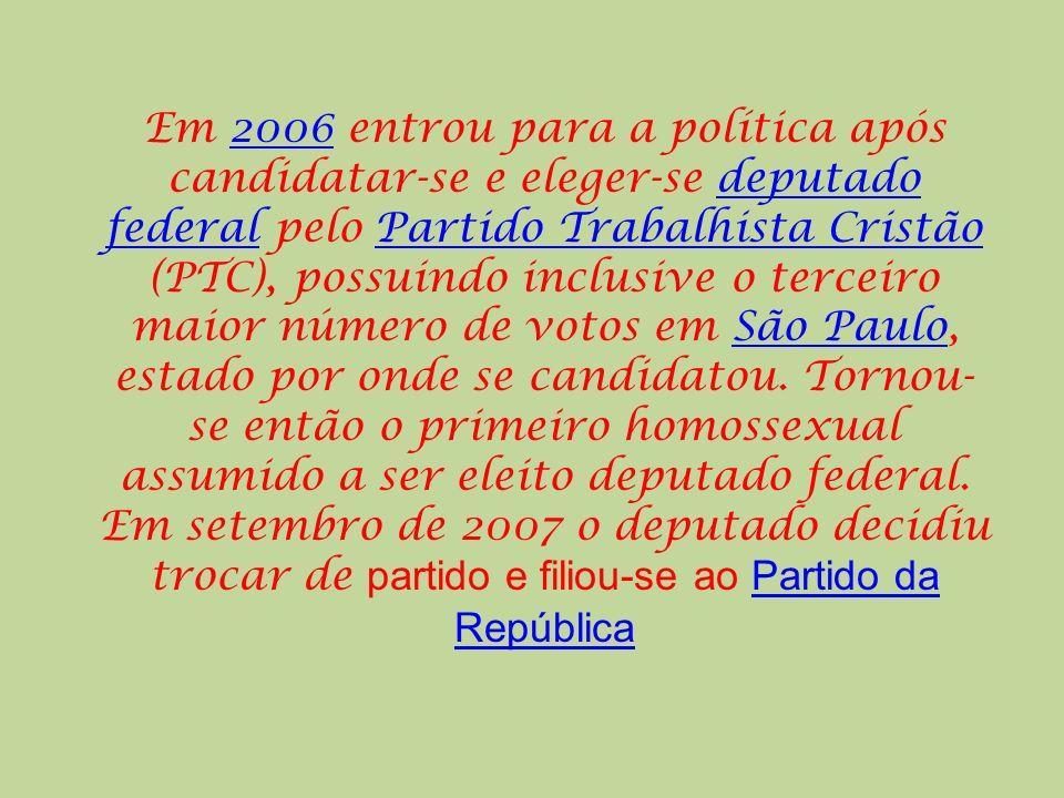 Em 2006 entrou para a política após candidatar-se e eleger-se deputado federal pelo Partido Trabalhista Cristão (PTC), possuindo inclusive o terceiro maior número de votos em São Paulo, estado por onde se candidatou.