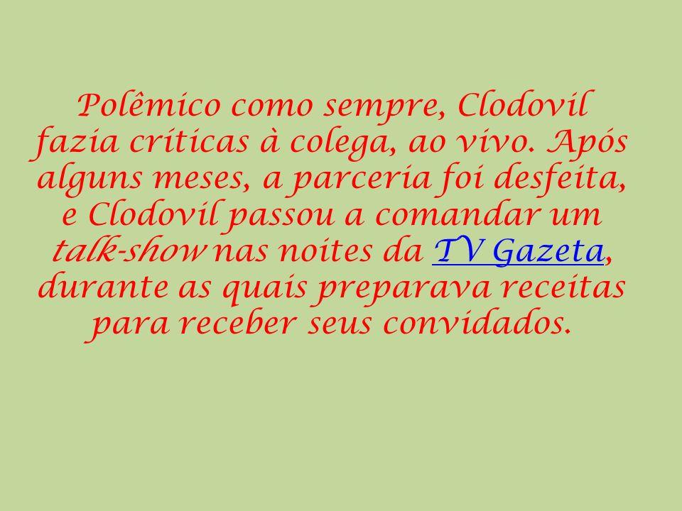 Polêmico como sempre, Clodovil fazia críticas à colega, ao vivo