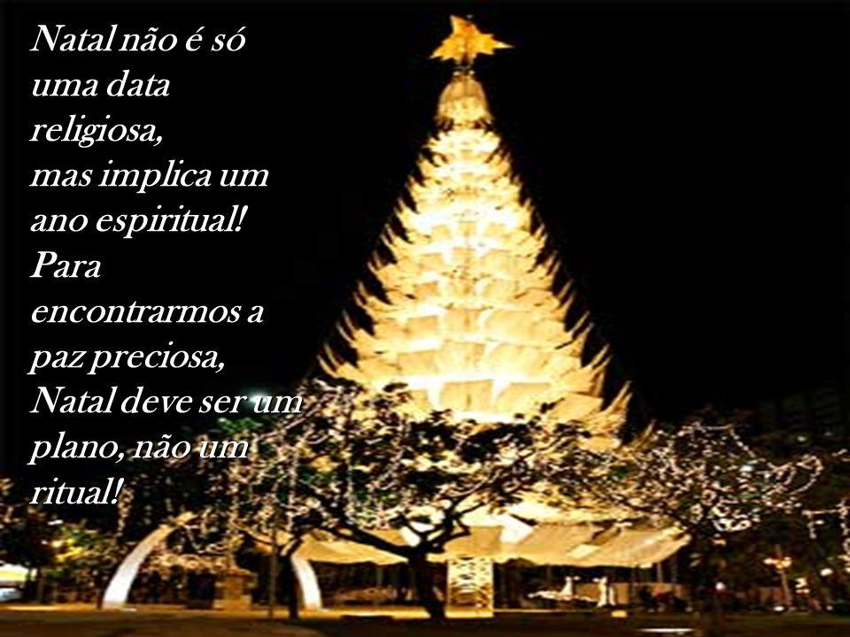 Natal não é só uma data religiosa, mas implica um ano espiritual