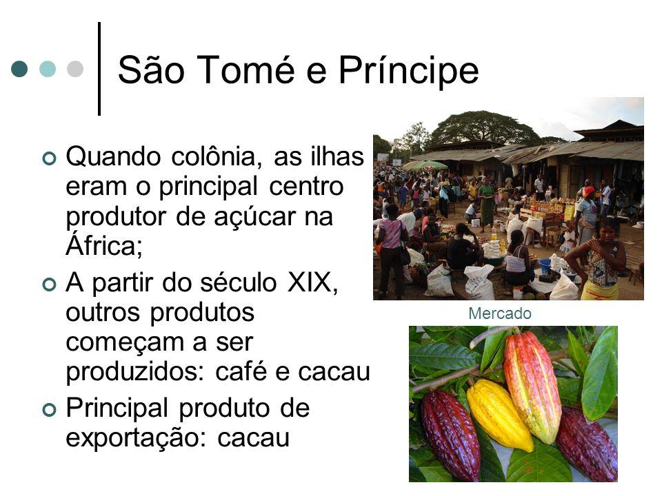 São Tomé e Príncipe Quando colônia, as ilhas eram o principal centro produtor de açúcar na África;