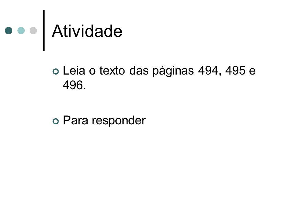 Atividade Leia o texto das páginas 494, 495 e 496. Para responder