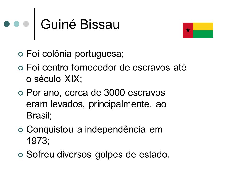 Guiné Bissau Foi colônia portuguesa;