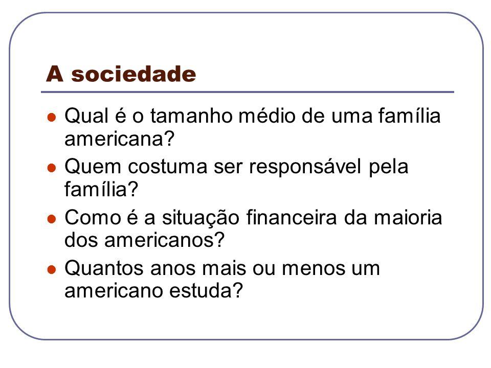 A sociedade Qual é o tamanho médio de uma família americana