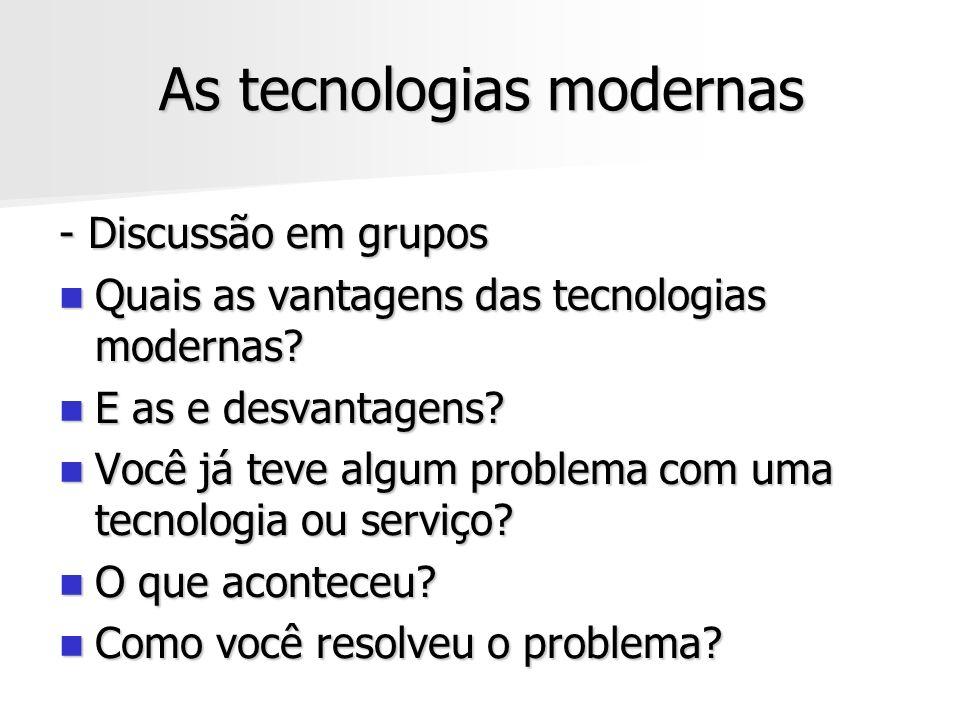 As tecnologias modernas