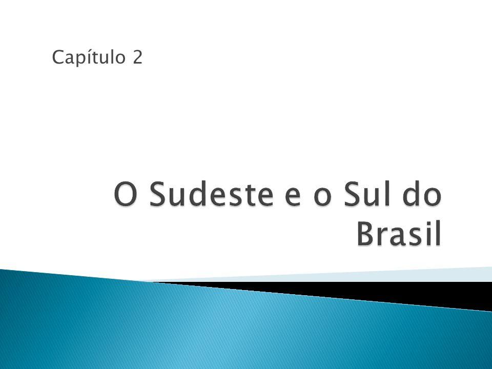 O Sudeste e o Sul do Brasil