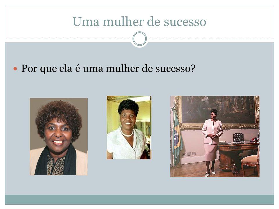 Uma mulher de sucesso Por que ela é uma mulher de sucesso