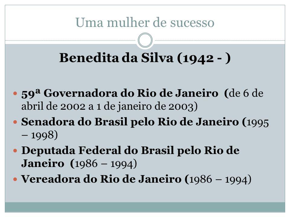 Uma mulher de sucesso Benedita da Silva (1942 - )