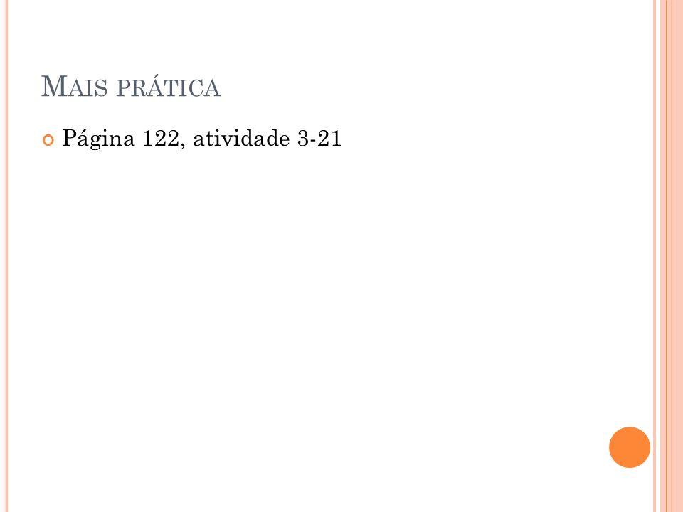 Mais prática Página 122, atividade 3-21