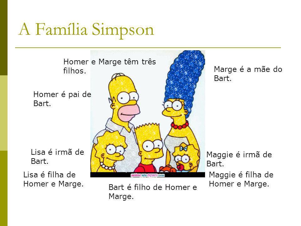 A Família Simpson Homer e Marge têm três filhos.