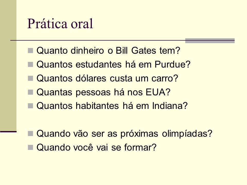 Prática oral Quanto dinheiro o Bill Gates tem