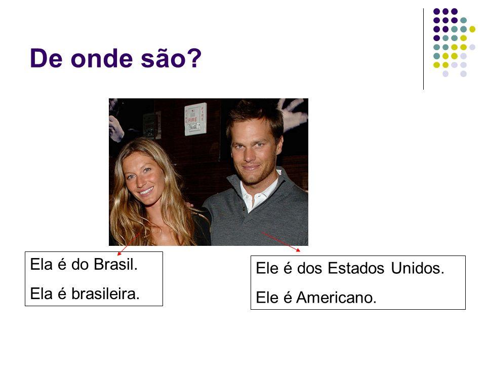 De onde são Ela é do Brasil. Ele é dos Estados Unidos.