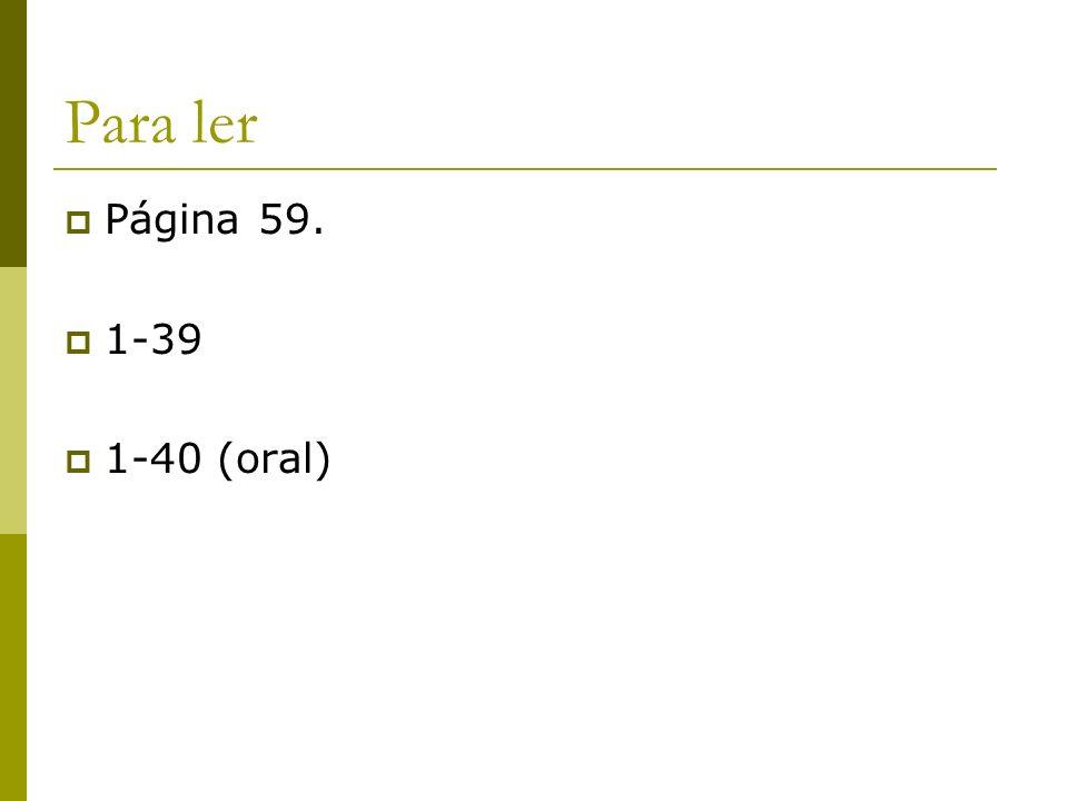 Para ler Página 59. 1-39 1-40 (oral)
