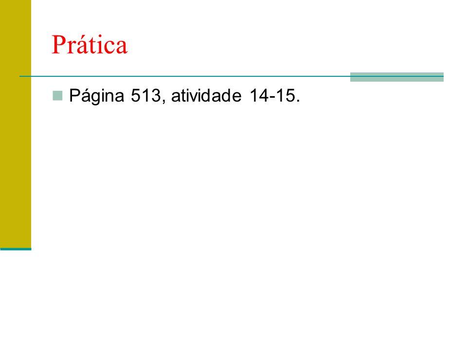 Prática Página 513, atividade 14-15.